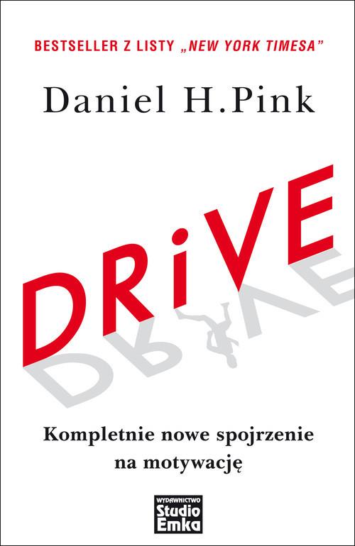 okładka Drive Kompletnie nowe spojrzenie na motywację, Książka | Daniel H. Pink