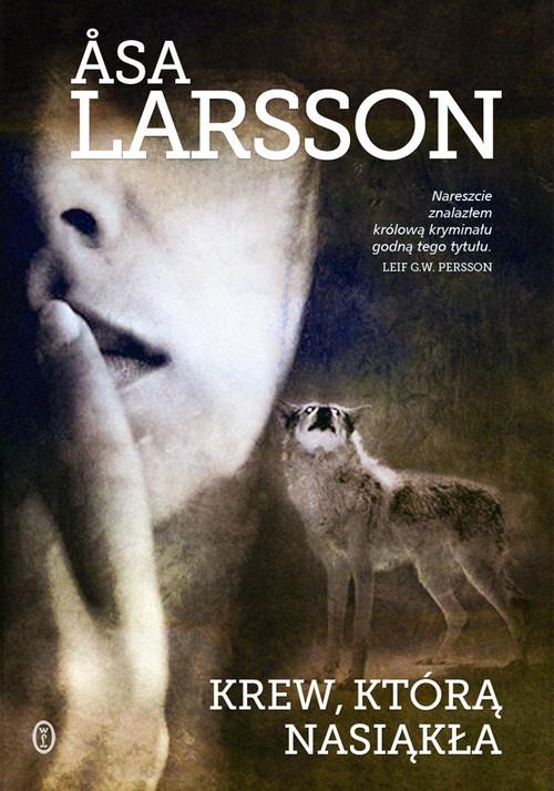 okładka Krew, którą nasiąkła, Książka | Larsson Åsa