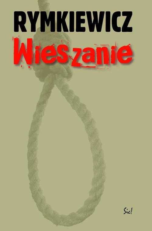okładka Wieszanie, Książka   Jarosław Marek Rymkiewicz