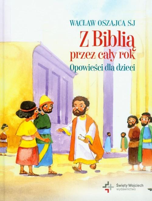 okładka Z Biblią przez cały rok Opowieści dla dzieci, Książka | Oszajca Wacław