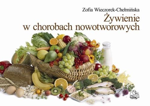okładka Żywienie w chorobach nowotworowych, Książka | Wieczorek-Chełmińska Zofia