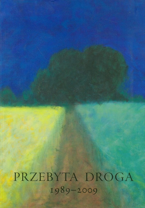 okładka Przebyta droga 1989-2009 Dla Aleksandra Smolara, Książka  