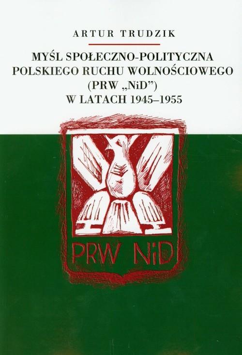 okładka Myśl społeczno polityczna polskiego ruchu wolnościowego w latach 1945-1955, Książka | Trudzik Artur