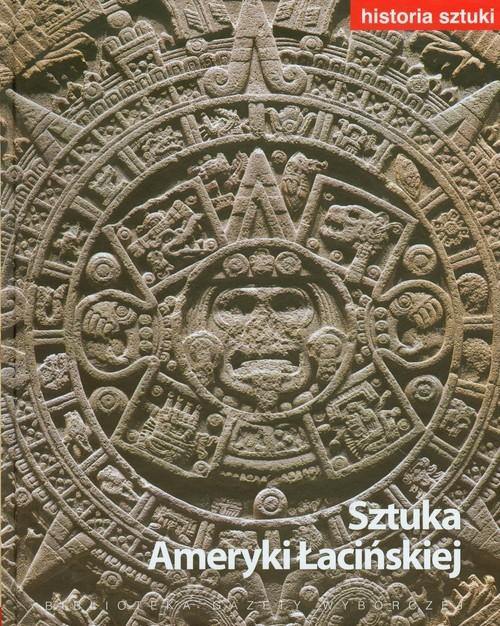 okładka Historia sztuki 15 Sztuka Ameryki Łacińskiej, Książka |