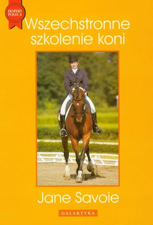 okładka Wszechstronne szkolenie koni, Książka | Savoie Jane