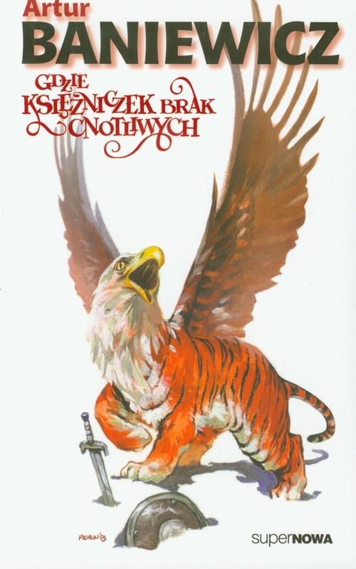 okładka Gdzie księżniczek brak cnotliwych Tom 3, Książka | Baniewicz Artur