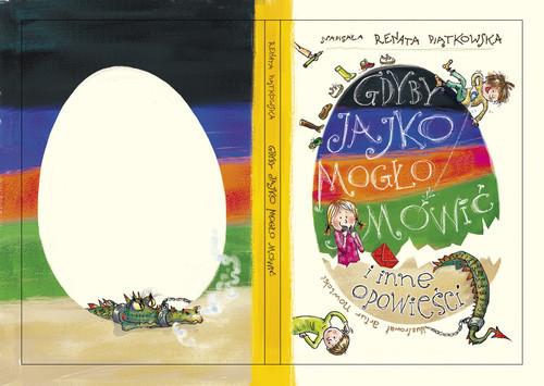 okładka Gdyby jajko mogło mówić i inne opowieści, Książka | Piątkowska Renata