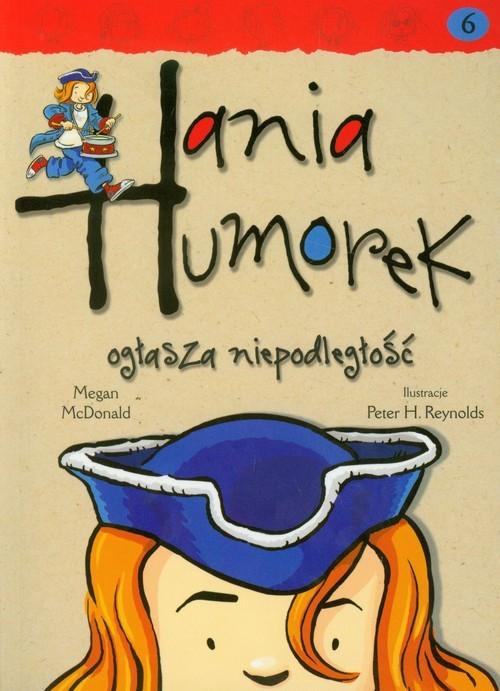 okładka Hania Humorek 6 Hania Humorek ogłasza niepodległość, Książka | McDonald Megan