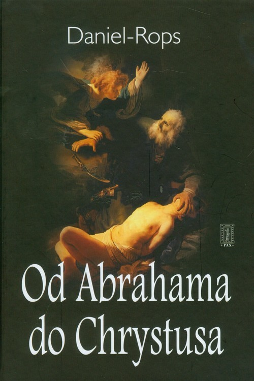 okładka Od Abrahama do Chrystusaksiążka |  | Rops Daniel