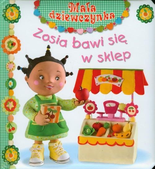 okładka Zosia bawi się w sklep Mała dziewczynka, Książka | Emilie Beaumont, Nathalie Belineau