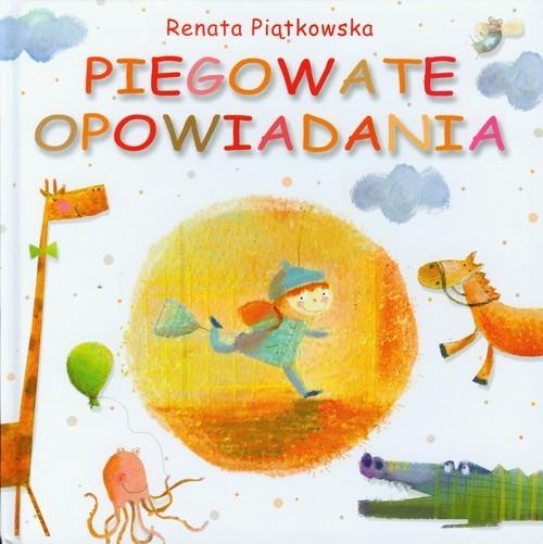 okładka Piegowate opowiadania, Książka | Piątkowska Renata