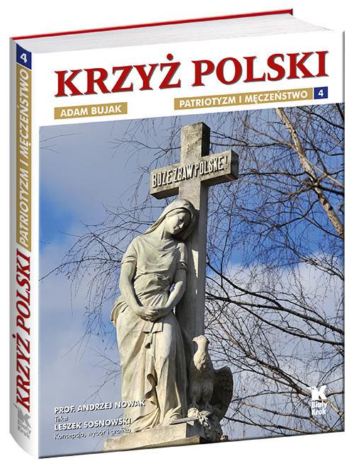okładka Krzyż Polski Patriotyzm i męczeństwo Tom 4, Książka | Nowak Andrzej