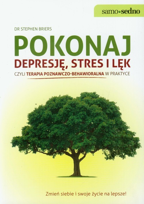 okładka Pokonaj depresję stres i lęk czyli terapia poznawczo - behawioralna w praktyceksiążka |  | Briers Stephen
