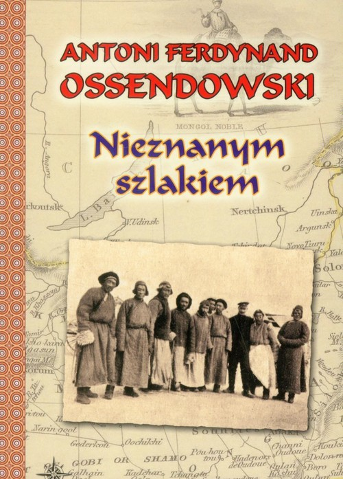 okładka Nieznanym szlakiem, Książka | Antoni Ferdynand Ossendowski