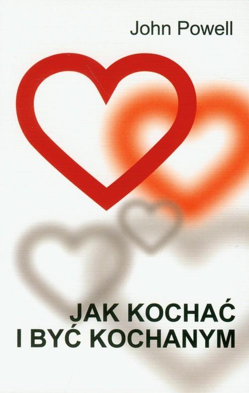 okładka Jak kochać i być kochanym, Książka | Powell John