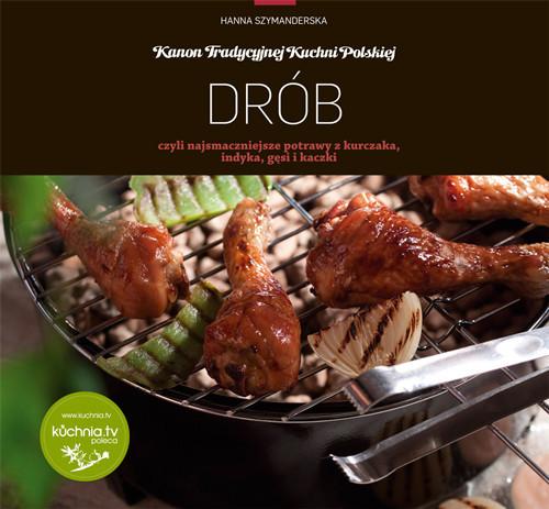 okładka Drób czyli najsmaczniejsze potrawy z kurczaka, indyka, gęsi i kaczki, Książka | Hanna Szymanderska