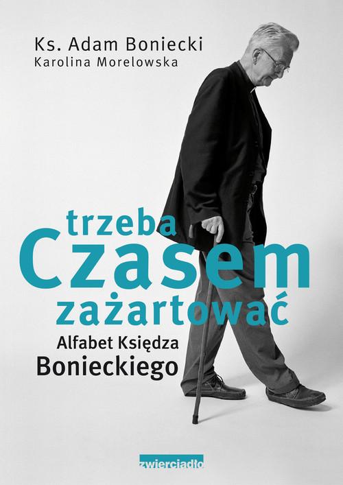 okładka Alfabet księdza Bonieckiego Czasem trzeba zażartować, Książka | ks. Adam Boniecki, Karolina Morelowska