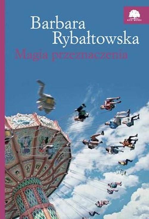 okładka Magia przeznaczeniaksiążka |  | Rybałtowska Barbara