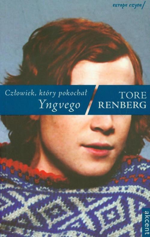 okładka Człowiek który pokochał Yngvego, Książka | Tore Renberg
