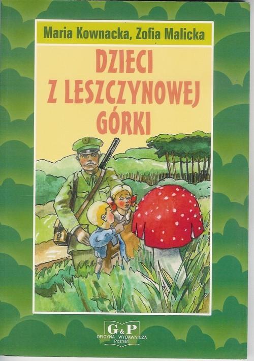 okładka Dzieci z Leszczynowej Górkiksiążka |  | Maria  Kownacka, Zofia Malicka