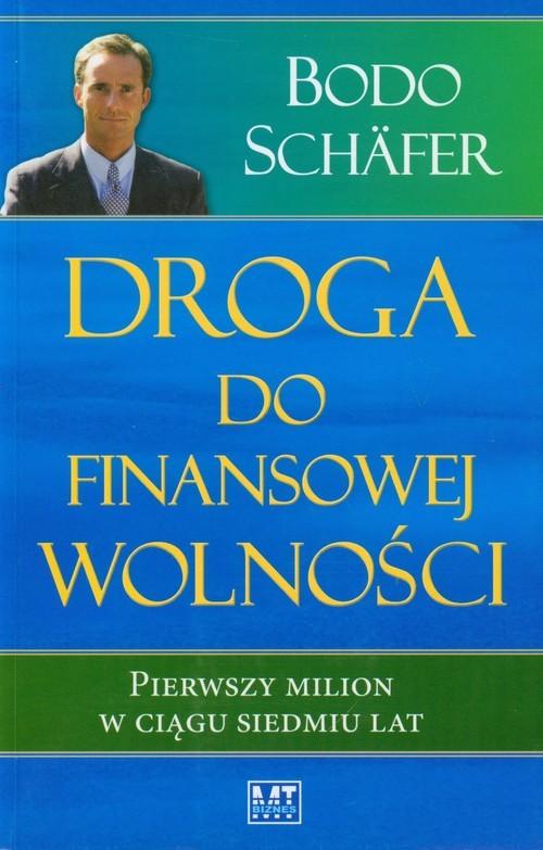 okładka Droga do finansowej wolności Pierwszy milion w ciągu siedmiu lat, Książka | Schafer Bodo