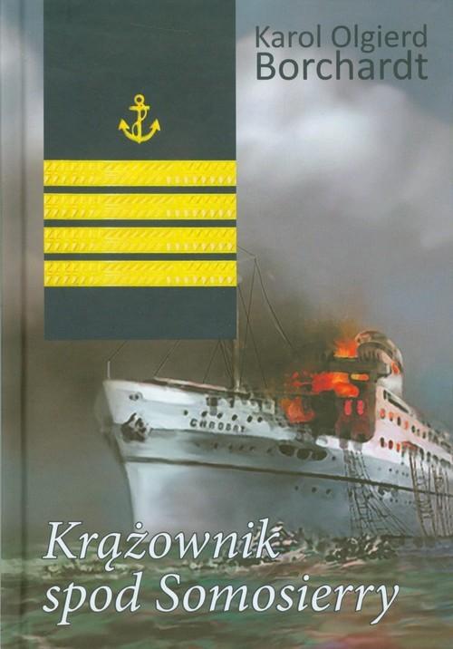 okładka Krążownik spod Somosierryksiążka      Karol Olgierd  Borchardt