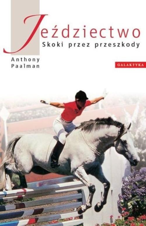 okładka Jeździectwo skoki przez przeszkody, Książka | Paalman Anthony