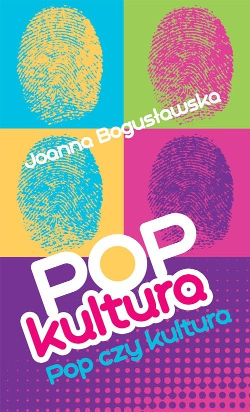 okładka Popkultura pop czy kultura?, Książka | Bogusławska Joanna