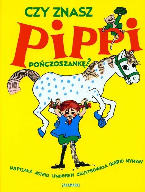 okładka Czy znasz Pippi Pończoszankę, Książka | Lindgren Astrid