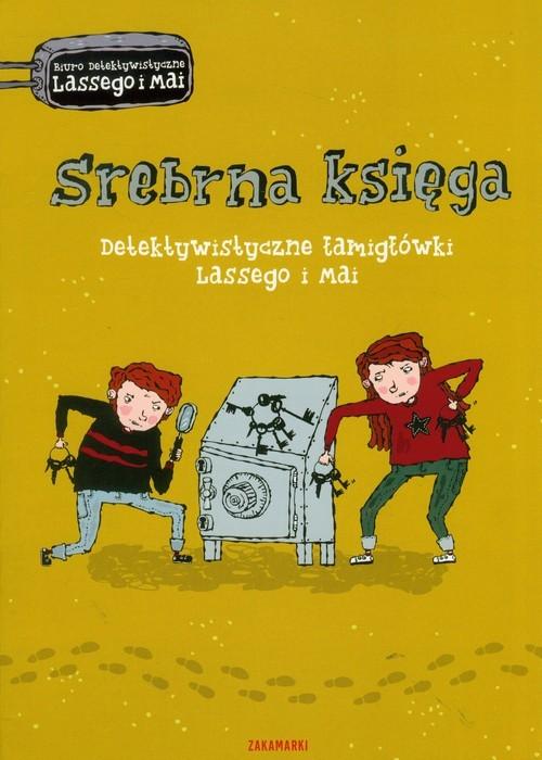 okładka Srebrna księga Detektywistyczne łamigłówki Lassego i Mai, Książka | Martin Widmark, Helena Willis