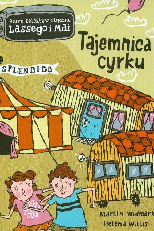 okładka Biuro detektywistyczne Lassego i Mai Tajemnica cyrkuksiążka      Martin Widmark, Helena Willis