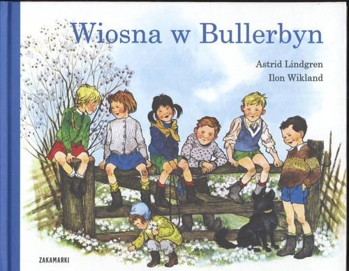 okładka Wiosna w Bullerbyn, Książka | Astrid Lindgren, Ilon Wikland