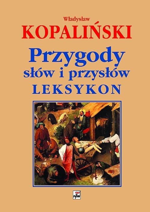 okładka Przygody słów i przysłów Leksykon, Książka | Kopaliński Władysław