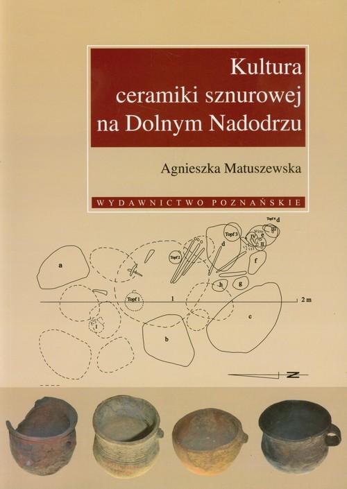 okładka Kultura ceramiki sznurowej na Dolnym Nadodrzu, Książka | Matuszewska Agnieszka