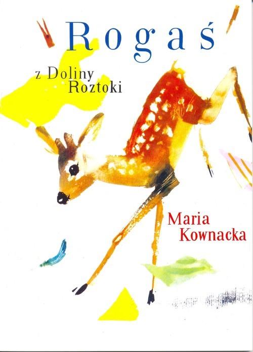 okładka Rogaś z Doliny Roztoki, Książka | Kownacka Maria