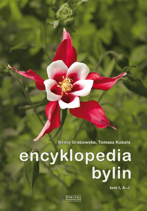 okładka Encyklopedia bylin tom 1 A-J, Książka | Beata Grabowska, Tomasz Kubala