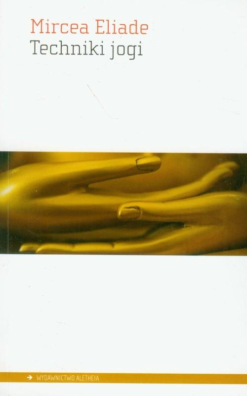 okładka Techniki jogi, Książka | Mircea Eliade
