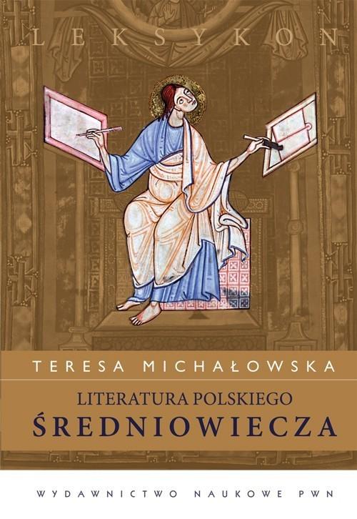 okładka Literatura polskiego średniowiecza Leksykonksiążka      Michałowska Teresa