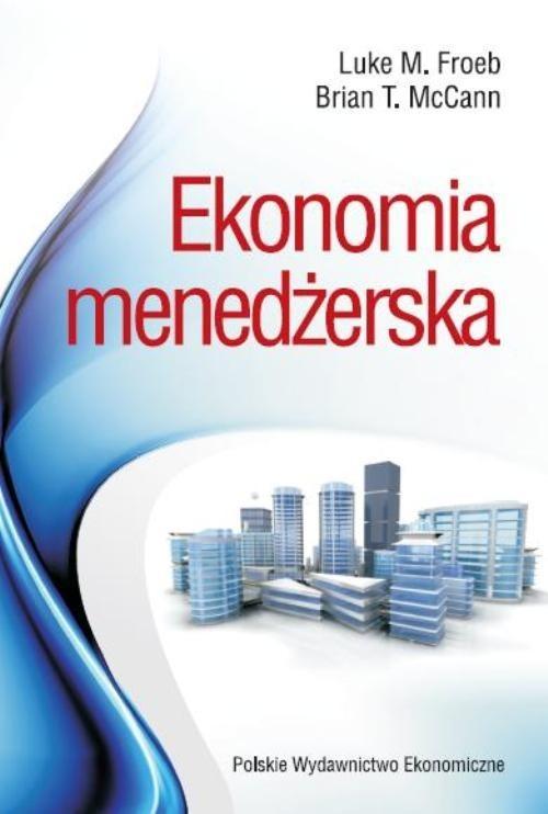 okładka Ekonomia  menedżerska, Książka   Luke M. Froebb, Brian T. McCann