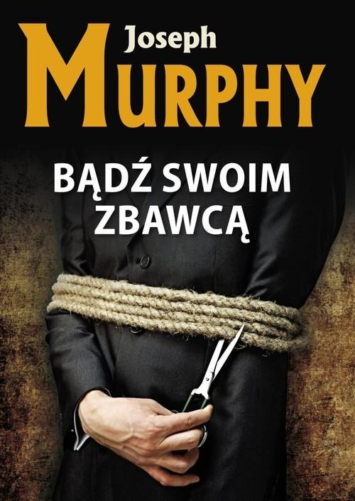 okładka Bądź swoim zbawcą, Książka | Murphy Joseph