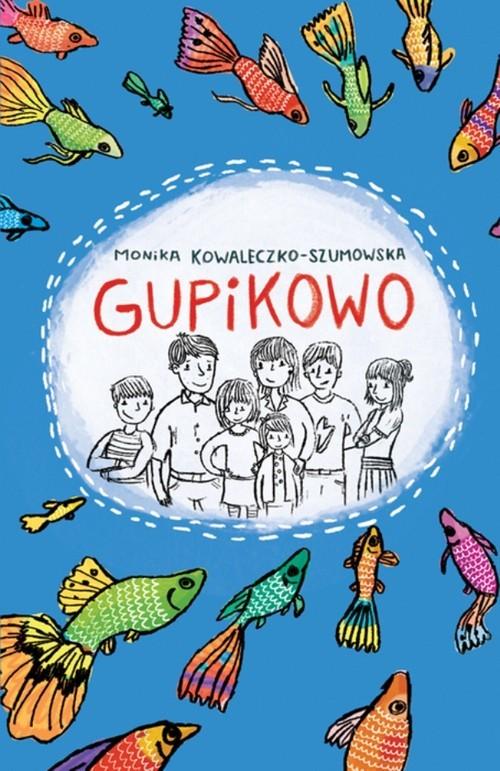okładka Gupikowo, Książka | Kowaleczko-Szumowska Monika