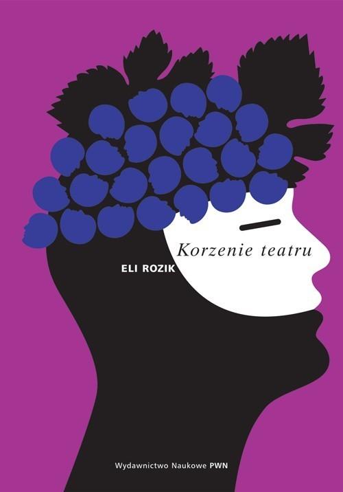 okładka Korzenie teatru, Książka | Rozik Eli
