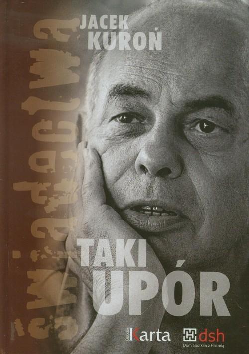 okładka Taki upór + CD, Książka   Kuroń Jacek