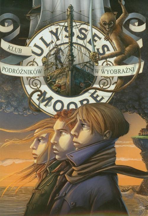 okładka Ulysses Moore 12 Klub Podróżników w Wyobraźni, Książka   Pierdomenico Baccalario