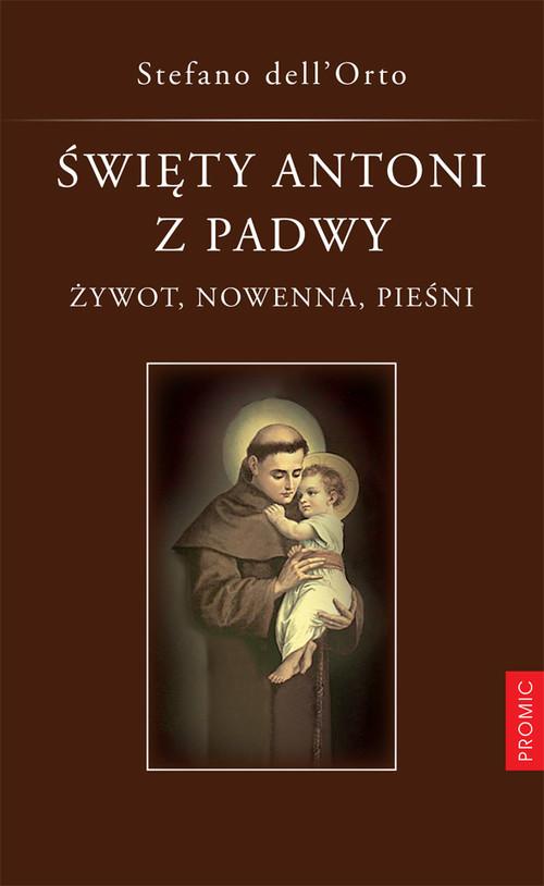 okładka Święty Antoni z Padwy Żywot, nowenna, pieśni, Książka | dell'Orto Stefano