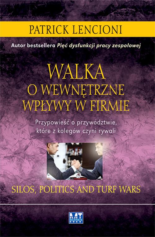 okładka Walka o wewnętrzne wpływy w firmie Przypowieść o przywództwie, które z kolegów czyni rywali, Książka | Patrick Lencioni