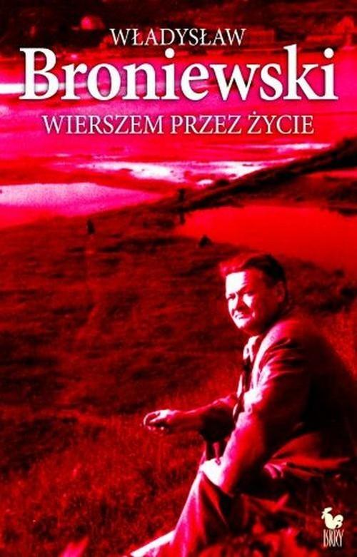 okładka Wierszem przez życie, Książka | Broniewski Władysław