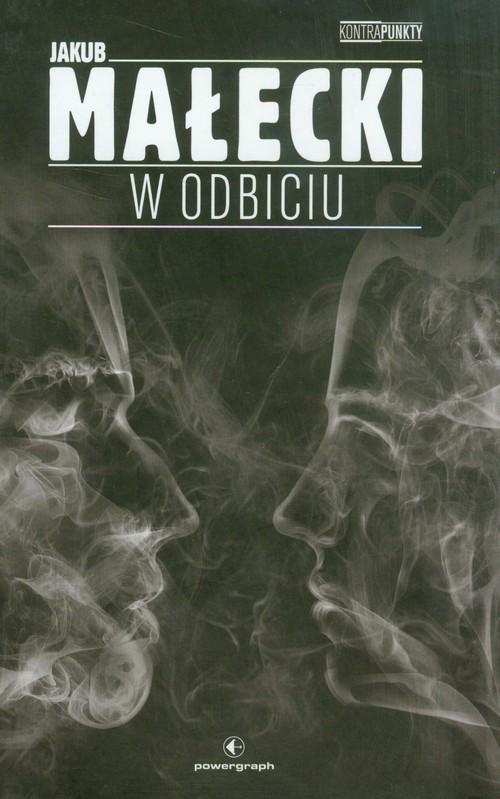 okładka W odbiciuksiążka      Małecki Jakub