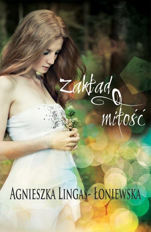 okładka Zakład o miłość, Książka   Agnieszka Lingas-Łoniewska