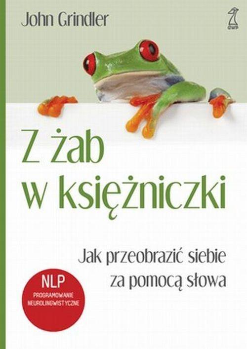 okładka Z żab w księżniczki, Książka | Richard Bandler, John Grinder
